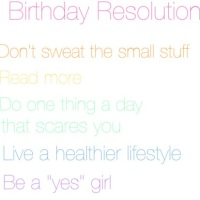 Birthday Resolutions